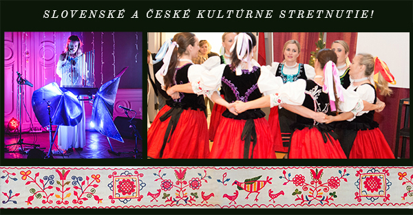Slovenské a České Kultúrne Stretnutie!
